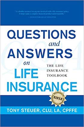 Questions and Answers on Life Insurance by Tony Steuer